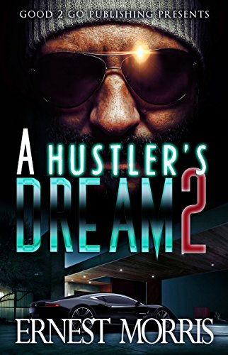 Click for more detail about A Hustler's Dream 2 by Ernest Morris