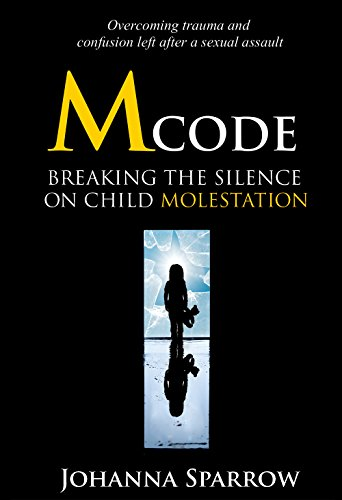 Click for more detail about Mcode: Breaking the silence on child molestation: Breaking the silence on child molestation by Johanna Sparrow