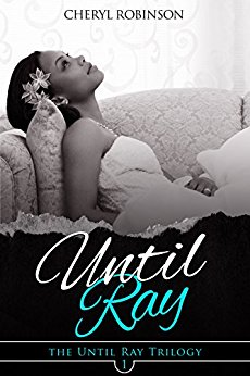 Click for more detail about Until Ray (Book 1) by Cheryl Robinson