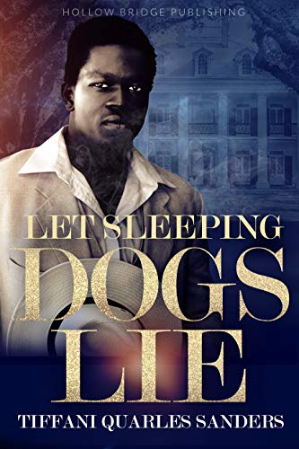 Click for more detail about Let Sleeping Dogs Lie by Tiffani Quarles-Sanders