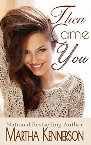 Click for more detail about Then Came You by Martha Kennerson