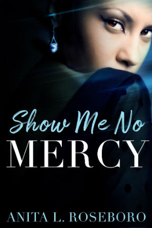 Click for more detail about Show Me No Mercy by Anita L. Roseboro