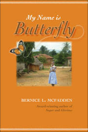 Click for more detail about My Name is Butterfly by Bernice L. McFadden