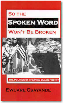 Click for more detail about So The Spoken Word Will Not Be Broken: The Politics of the New Black Poetry by Eware Osayande