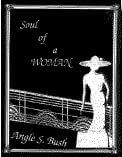 Click for more detail about Soul of a Woman by Angle S. Bush
