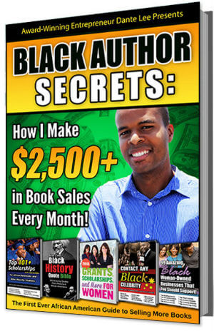 Click for more detail about Black Author Secrets: How I Make $2,500+ in Book Sales Every Month! by Dante Lee