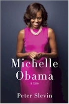 Michelle Obama: A Life by by Peter Slevin