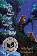 Kathi Appelt - The True Blue Scouts of Sugar Man Swamp