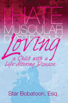 I Hate Muscular Dystrophy: Loving a Child with a Life-Altering Disease by Star Bobatoon