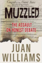 Muzzled: The Assault on Honest Debate by Juan Williams