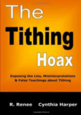 The Tithing Hoax: Exposing The Lies, Misinterpretations & False Teachings About Tithing By R. Renee