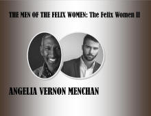 The Men of the Felix the Women: The Felix Women II