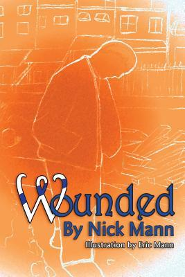 Wounded by Nick Mann
