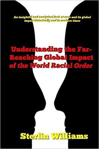 Understanding the Far-Reaching Global Impact of the World Racial Order