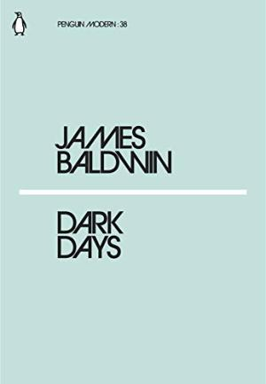 James Baldwin's Dark Days