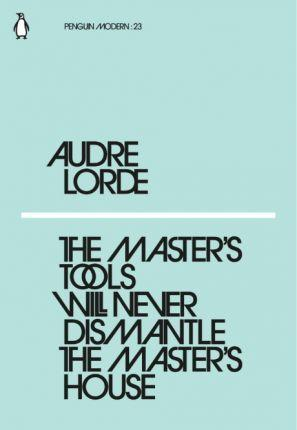 Audre Lorde book The Master's Tools Will Never Dismantle the Master's House