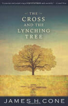 The Cross & the Lynching Tree by James H. Cone