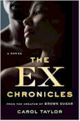 The Ex Chronicles: A Novel by Carol Taylor