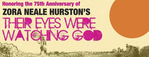 The 75th Anniversary of Zora Neale Hurston's THEIR EYES WERE WATCHING GOD
